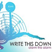 Alarm the Alarm EP by Write This Down