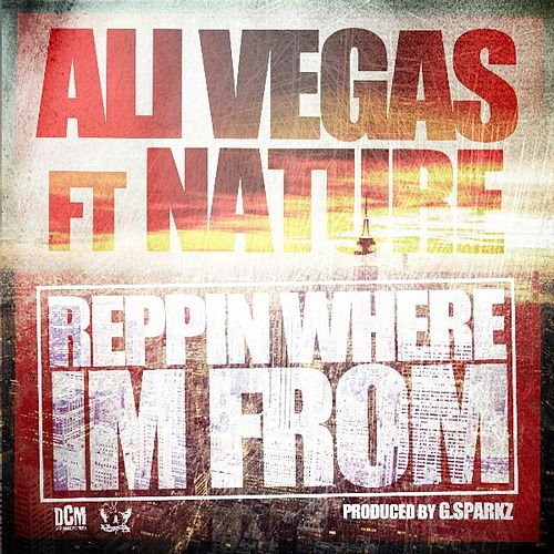 Reppin Where I'm from (Radio Edit) [feat. Nature] by Ali Vegas