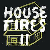 Housefires II by Housefires