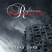 Take Over by Righteous Vendetta