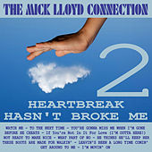 Heartbreak Hasn't Broke Me, Volume 2 by The Mick Lloyd Connection