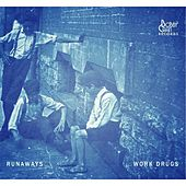 Runaways by Work Drugs