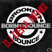 Born to Bounce (DJ Deka Remix) by Brooklyn Bounce