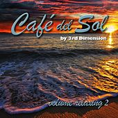 Cafe Del Sol Relaxing, Vol. 2 by 3rd Dimension