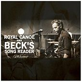 Royal Canoe Does Beck's Song Reader by Royal Canoe