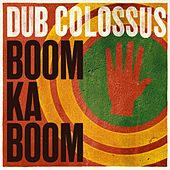 Boom Ka Boom - Single by Dub Colossus