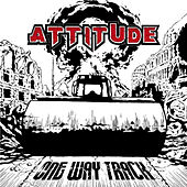 One Way Track by Attitude