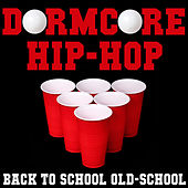Dormcore: Hip-Hop Back to School Old-School, An Underground Hip-Hop Collection Featuring DMX, Rich Nice, Ran Reed, Rakim, Kandy Kane, Shabaam Sahdeeq, & More! by Various Artists