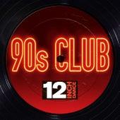 12 Inch Dance: 90s Club von Various Artists
