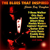 The Blues That Inspired Stevie Ray Vaughan von Various Artists