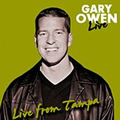 Live in Tampa by Gary Owen