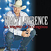 All Wrapped up in Christmas by Tracy Lawrence