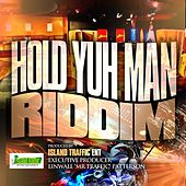 Hold Yuh Man Riddim by Various Artists