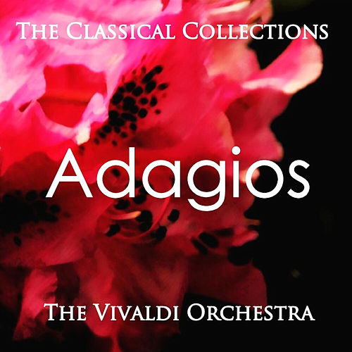 The Classical Collections - Adagios by The Vivaldi Orchestra