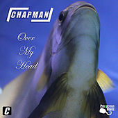 Over My Head by Chapman