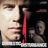 Domestic Disturbance by Mark Mancina