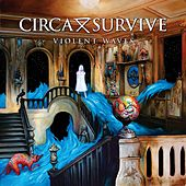 Violent Waves by Circa Survive