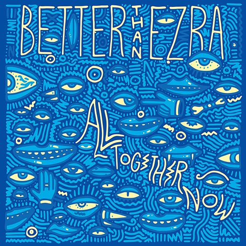 All Together Now by Better Than Ezra
