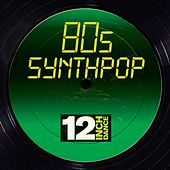 12 Inch Dance: 80s Synthpop von Various Artists
