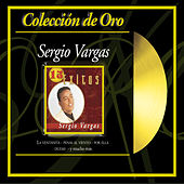 Coleccion De Oro: 15 Exitos by Sergio Vargas