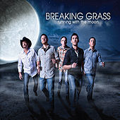 Running With the Moon by Breaking Grass