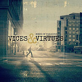 Vices & Virtues by The Birds Of Paradise