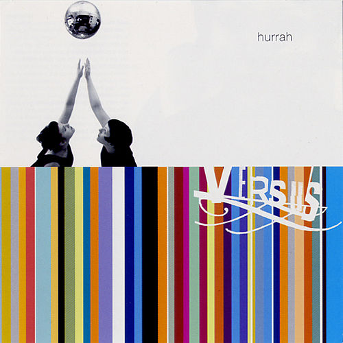 Hurrah by Versus