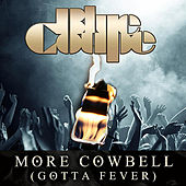 More Cowbell (Gotta Fever) by Blue Coupe