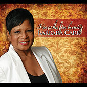 Keep the Fire Burning by Barbara Carr