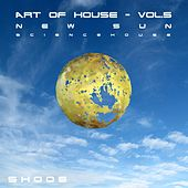 Art of House, Vol. .5 (New Sun) by Various Artists