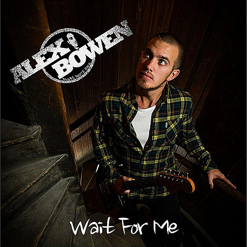 Wait for Me by Alex Bowen