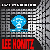 Jazz At Radio Rai: Lee Konitz (Via Asiago 10) by Lee Konitz