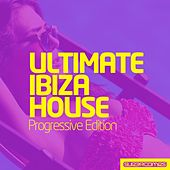 Ultimate Ibiza House - Progressive Edition - EP by Various Artists