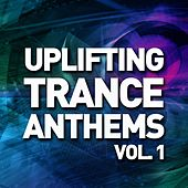 Uplifting Trance Anthems - Vol. 1 - EP by Various Artists