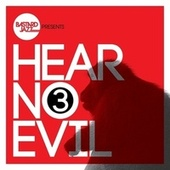 Hear No Evil, Vol. 3 by Various Artists