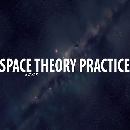 Space Theory Practice - Single by Kvazar