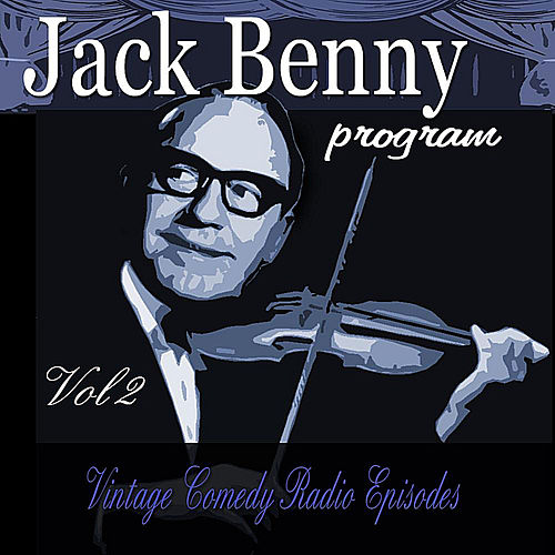 Jack Benny Program, Vol. 2: Vintage Comedy Radio Episodes by Jack Benny