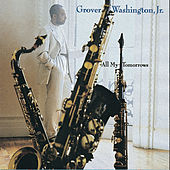 All My Tomorrows von Grover Washington, Jr.