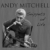 Snippets of Life by Andy Mitchell
