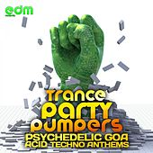 Trance Party Pumpers - Psychedelic Goa Acid Techno Anthems by Various Artists