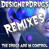 The Drugs Are In Control Remix EP by The Designer Drugs