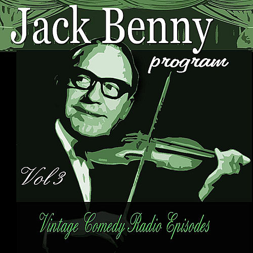 Jack Benny Program, Vol. 3: Vintage Comedy Radio Episodes by Jack Benny