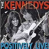 Positively Live! by The Kennedys