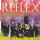 Never give up by Reflex