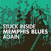 Stuck Inside Memphis Blues Again by Various Artists