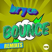 Bounce (Remixes) by Bryce