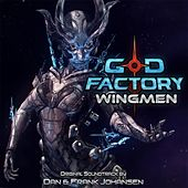 God Factory: Wingmen (Original Soundtrack) by Dan