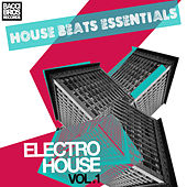 House Beats Essentials: Electro House - Vol. 1 by Various Artists