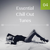 Essential Chill Out Tunes, Vol. 04 by Various Artists