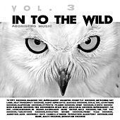 In to the Wild, Vol. 3 by Various Artists